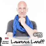 #98 The Mental Game of Sex with Lawrence Lanoff