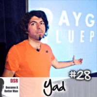 Ep. #28 The Simplicity and the Art of Day Game with Yad