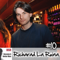 Ep. #10 Access to VIP Clubs and Building Instant Social Circles with Richard La Ruina (Gambler)