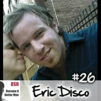 Ep. #26 Step by Step Elimination of Approach Anxiety with Eric Disco