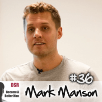 Ep. #36 Personal Boundaries Part 1: Attracting Women and Healthier Relationships with Mark Manson