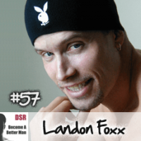 Ep. #57 Candid Insights from the Male Stripper Lifestyle with Landon Foxx