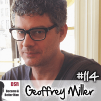 #114 Practical Steps to Win-Win Relationships with Women (No Matter What You Want) with Geoffrey Miller