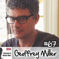 Ep. #67 The State of Evolutionary Psychology and the Mating Mind with Geoffrey Miller