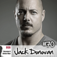 Ep. #70 Masculinity in a Modern World with Jack Donovan