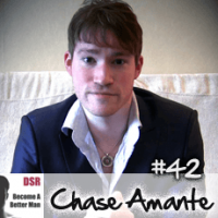 Ep. #42 Getting Women to Chase You with Chase Amante