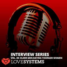 Interview Series Vol. 39 Older Men Dating Younger Women