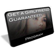 Get a Girlfriend Guaranteed