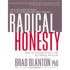 Radical Honesty, The New Revised Edition: How to Transform Your Life by Telling the Truth