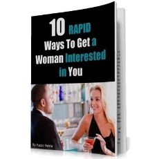 10 Rapid Steps to Get Women Interested In You