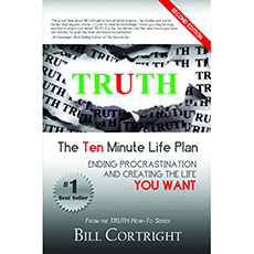 Truth: The Ten Minute Life Plan: Ending Procrastination and Creating the Life You Want
