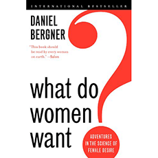 What Do Women Want? – Adventures in the Science of Female Desire
