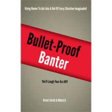 Bullet-Proof Banter