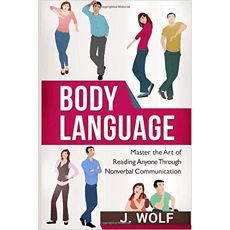 Body Language: Master the Art of Reading Anyone Through Nonverbal Communication