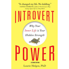 Introvert Power: Why Your Inner Life Is Your Hidden Strength – Second Edition