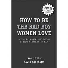 How to Be The Bad Boy Women Love
