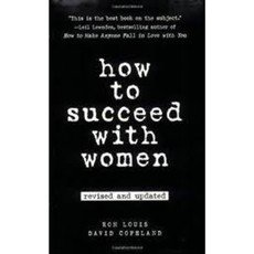 How to Succeed with Women - Revised and Updated