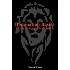 Domination Basics: Secrets of the Alpha Male Book 1
