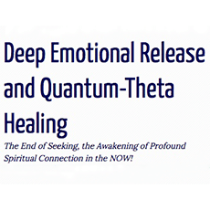 Deep Emotional Release Bodywork and Quantum Healing