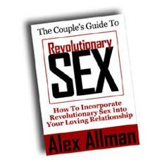 The Couple's Guide To Revolutionary Sex