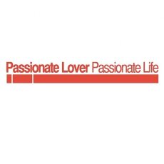 Passionate Lover, Passionate Life