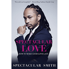 Spectacular Love: How to Make Good Love Last