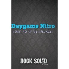Daygame Nitro: Street Pick-up for Alpha Males