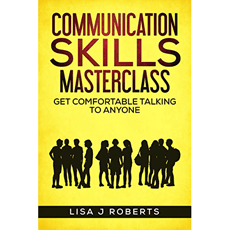 Communication Skills Masterclass: Get Comfortable Talking To Anyone