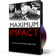 Maximum Impact: The Way of The Modern Alpha Male