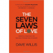 The Seven Laws of Love - Essential Principles for Building Stronger Relationships