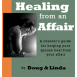 Healing from an Affair: A cheater's guide for helping your spouse heal from your affair