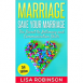 Marriage: Save Your Marriage - The Secret to Intimacy and Communication Skills