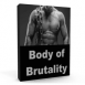 Body of Brutality