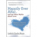 Happily Ever After...and 39 Other Myths about Love