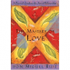 The Mastery of Love - A Practical Guide to the Art of Relationship