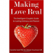 Making Love Real - The Intelligent Couple's Guide to Lasting Intimacy and Passion