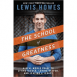 The School of Greatness - A Real-World Guide to Living Bigger, Loving Deeper, and Leaving a Legacy