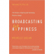 Broadcasting Happiness - The Science of Igniting and Sustaining Positive Change