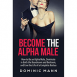 Become The Alpha Male