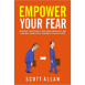 Empower Your Fear