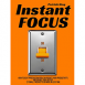 Instant Focus: How to Beat Procrastination, Skyrocket Your Productivity, and Double Your Output