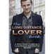 The Long Distance Lover Book: A Man's Guide To Making A Long Distance Relationship Work