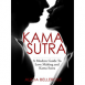 Kama Sutra: A Modern Guide To Love Making and Kama Sutra