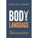 Body Language: How to Impress, Connect, and Influence by Mastering Powerful Body Language