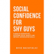 Social Confidence For Shy Guys