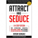 Attract and Seduce