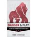 Danger & Play - Essays on Embracing Masculinity
