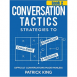 Conversation Tactics (Book 2): Strategies to Confront, Challenge, and Resolve