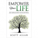 Empower Your Life: The 9 Timeless Principles To Unlock Your Purpose, Fulfill Your Destiny and Supercharge Your Success