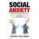 Social Anxiety: Break Free from Anxiety!